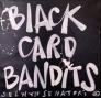 Black Card Bandits 50 x 50 cm